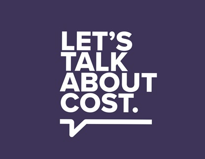 Let's talk about cost.